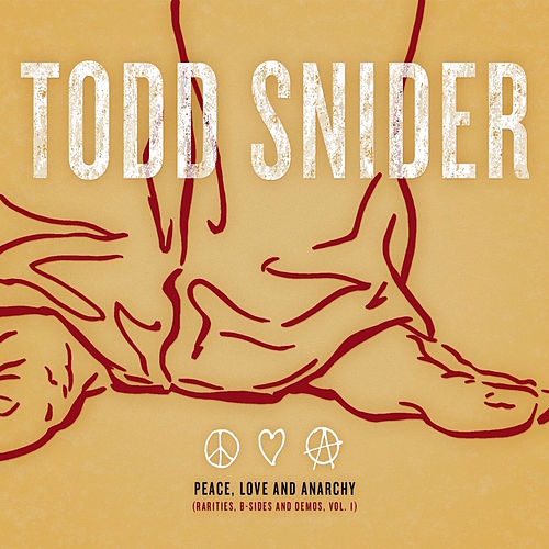 Peace, Love and Anarchy (Rarities, B-Sides and Demos, Vol. 1) de Todd Snider