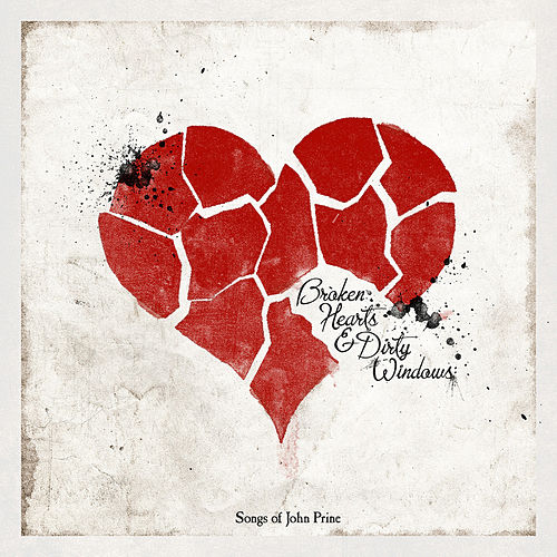 Broken Hearts & Dirty Windows: Songs of John Prine de Various Artists