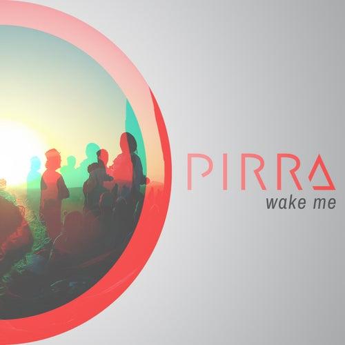 Wake Me by Pirra