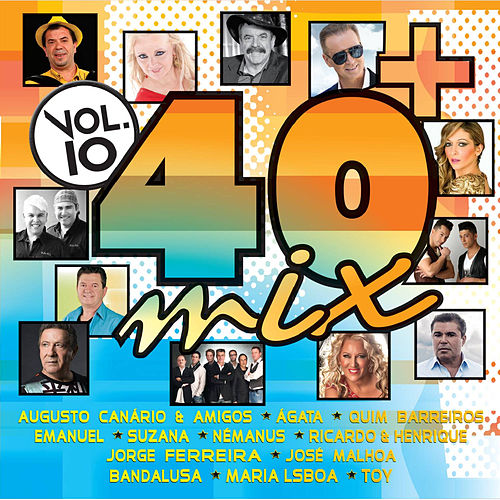 40 + Mix Vol. 10 by Various Artists