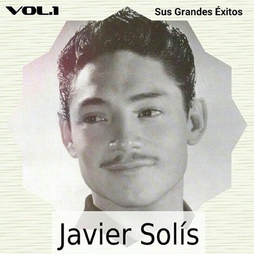 Javier Solís - Sus Grandes Éxitos, Vol. 1 de Javier Solis