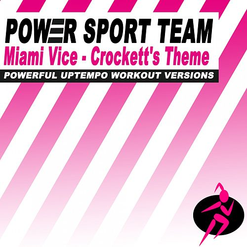 Miami Vice - Crockett's Theme (Powerful Uptempo Cardio, Fitness, Crossfit & Aerobics Workout Versions) by Power Sport Team