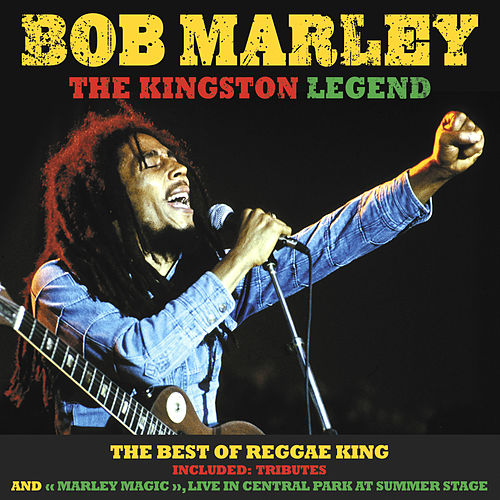 Bob Marley, the Kingston Legend: The Best of Reggae King (Included: Tributes & 'Marley Magic', Live in Central Park at Summer Stage) by Various Artists
