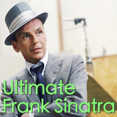 Ultimate Frank Sinatra by Frank Sinatra