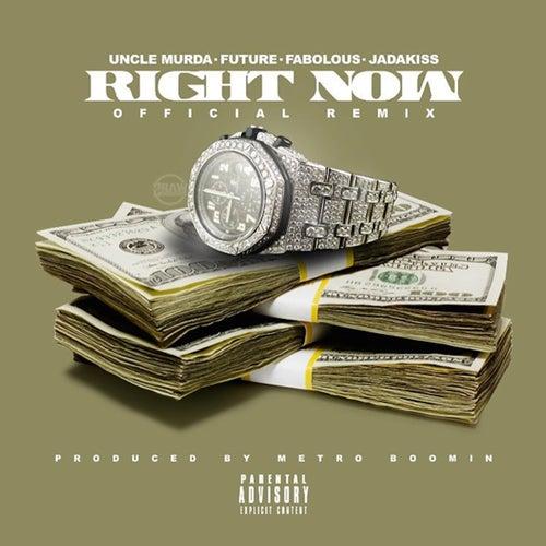 Right Now (Remix) (feat. Future, Fabolous & Jadakiss) - Single von Uncle Murda