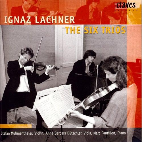 Ignaz Lachner/ The Six Trios by Anna Barbara Dϋtschler