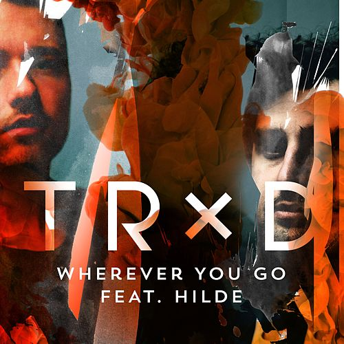 Wherever You Go feat. Hilde by Trxd