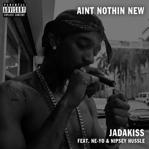 Ain't Nothin New (feat. Ne-Yo) by Jadakiss