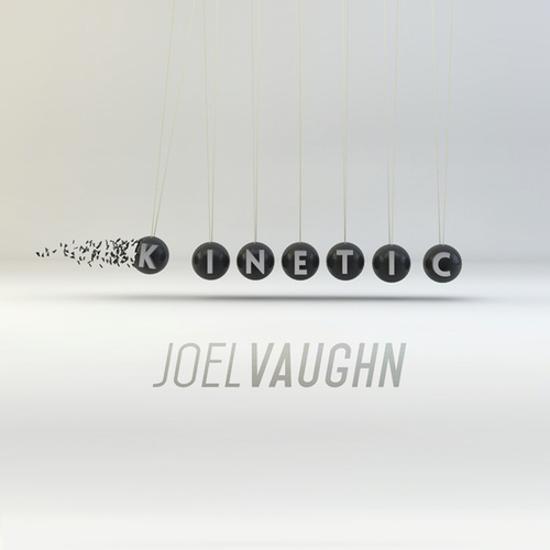 Kinetic de Joel Vaughn