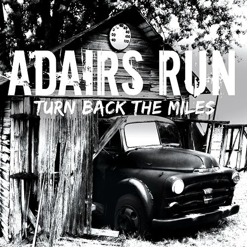 Turn Back the Miles - EP by Adairs Run