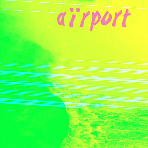 Airport by Alev Lenz