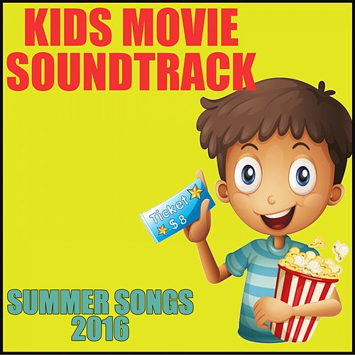 Kid Movie Soundtrack: Summer Songs 2016 de Various Artists