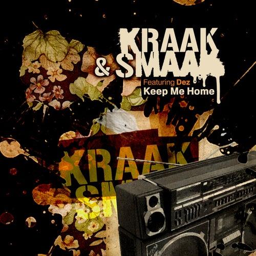 Keep Me Home (feat. Dez) von Kraak & Smaak