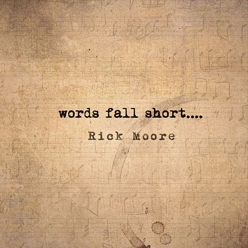 Words Fall Short von Rick Moore