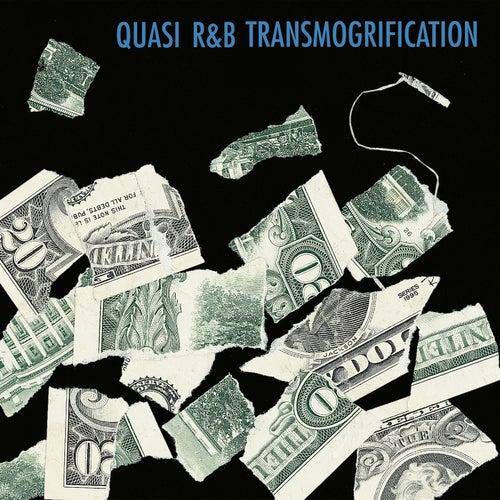 R&B Transmogrification von Quasi