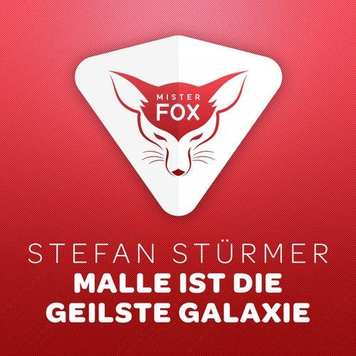 Malle ist die Geilste Galaxie von Stefan Stürmer