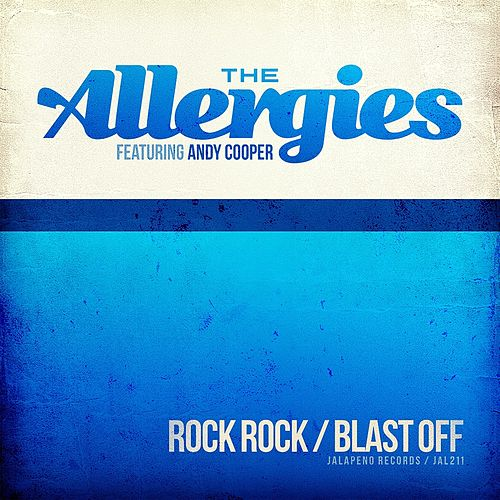 Rock Rock / Blast Off (feat. Andy Cooper) - Single by The Allergies