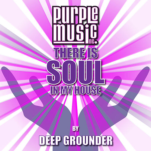 Deep Grounder Presents There Is Soul in My House, Vol. 29 von Various Artists