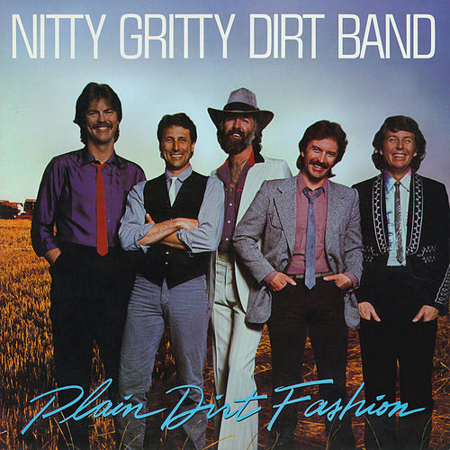 Plain Dirt Fashion von Nitty Gritty Dirt Band