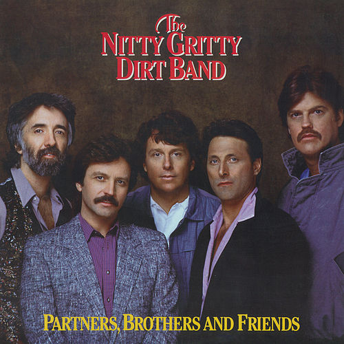 Partners, Brothers And Friends de Nitty Gritty Dirt Band
