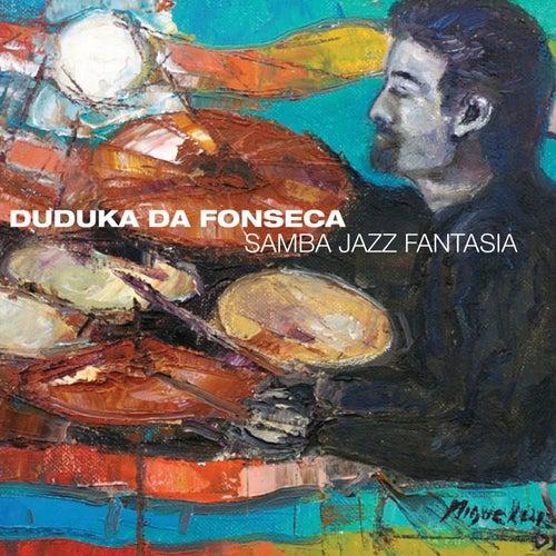 Samba Jazz Fantasia by Duduka Da Fonseca