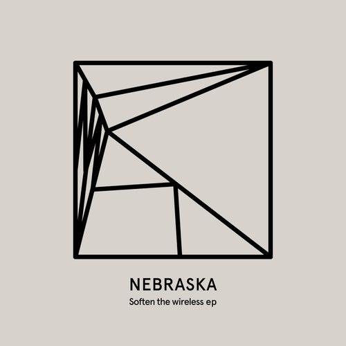 Soften the wireless EP by Nebraska