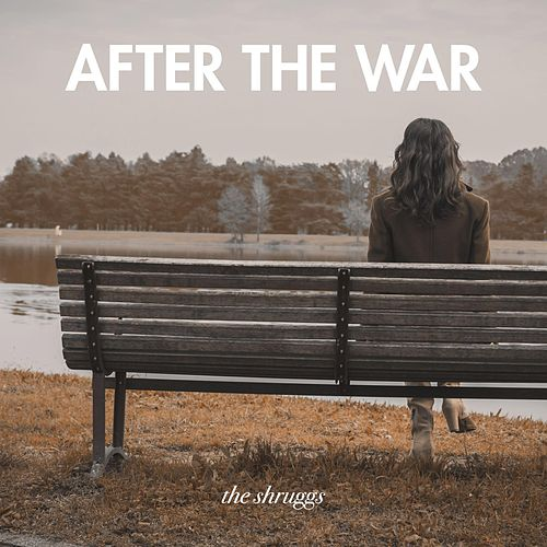 After the War by The Shruggs