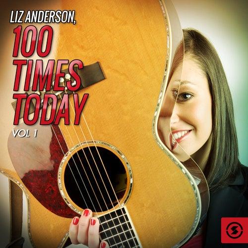 100 Times Today, Vol. 1 de Liz Anderson