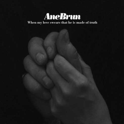Sonnet 138: When My Love Swears That He Is Made Of Truth de Ane Brun