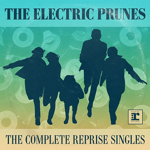 The Complete Reprise Singles by The Electric Prunes