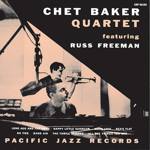 The Chet Baker Quartet With Russ Freeman von Chet Baker