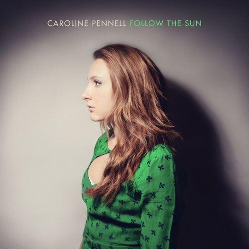 Follow the Sun von Caroline Pennell