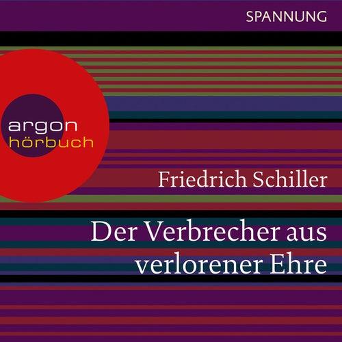 Der Verbrecher aus verlorener Ehre (Ungekürzte Lesung) von Friedrich Schiller