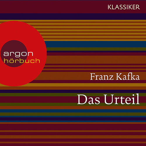Das Urteil (Ungekürzte Lesung) von Franz Kafka