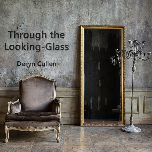 Through the Looking-Glass by Deryn Cullen