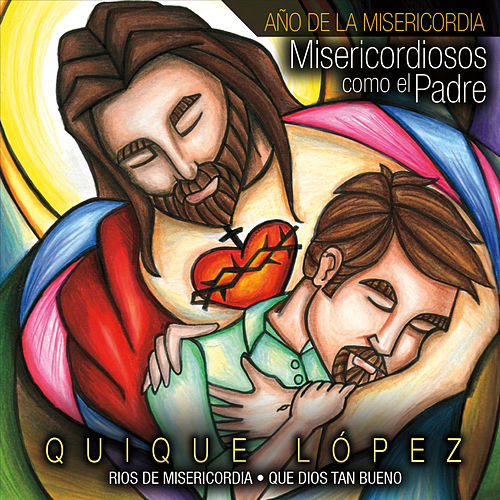 Misericordiosos Como El Padre de Quique Lopez