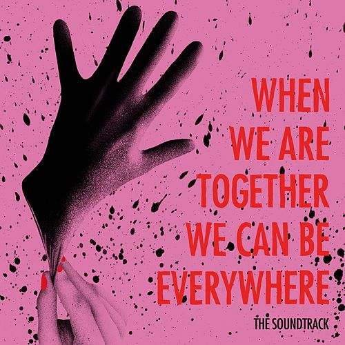 When We Are Together We Can Be Everywhere: The Soundtrack - EP de Various Artists