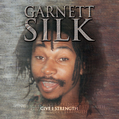 Give I Strength by Garnett Silk