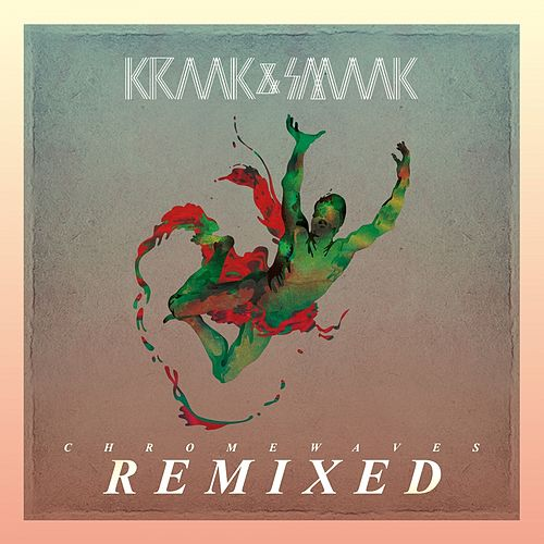 Chrome Waves Remixed von Kraak & Smaak