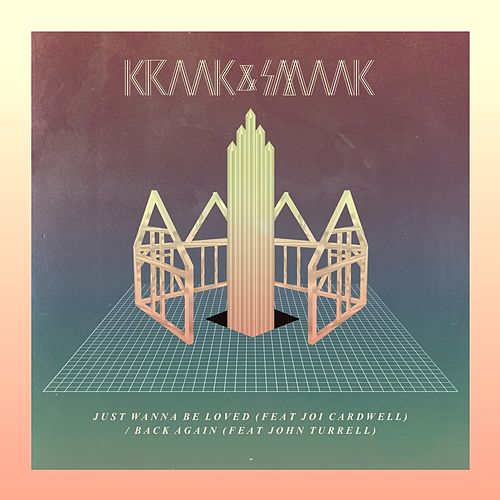 Just Wanna Be Loved / Back Again von Kraak & Smaak