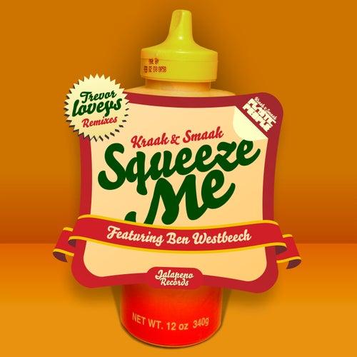 Squeeze Me (feat. Ben Westbeech) von Kraak & Smaak