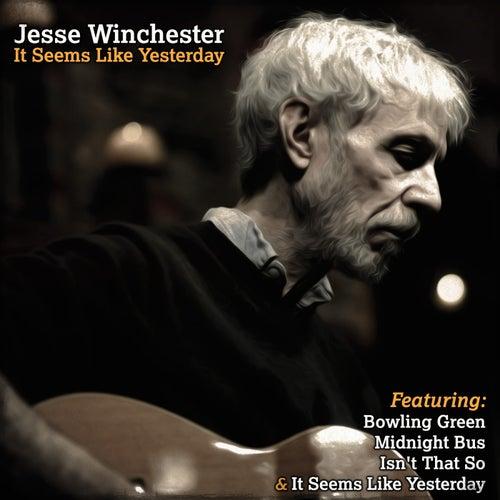 Jesse Winchester - It Seems Like Yesterday de Jesse Winchester