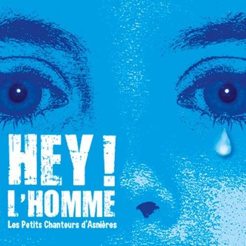 Hey ! L'homme by Les Petits Chanteurs d'Asnières