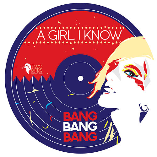 Bang Bang Bang (Remix) by A Girl I Know