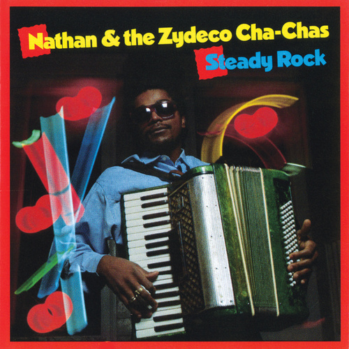 Steady Rock by Nathan & The Zydeco Cha Chas