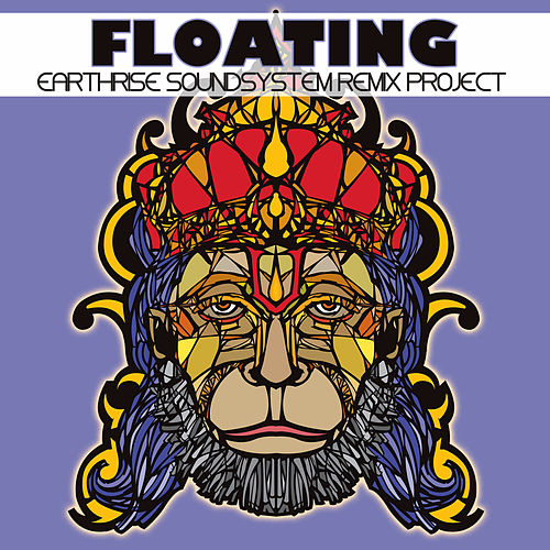 Floating: EarthRise SoundSystem Remix Project by Earthrise Sound System