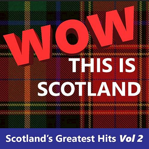 Wow This Is Scotland: Scotland's Greatest Hits, Vol. 2 by The Munros