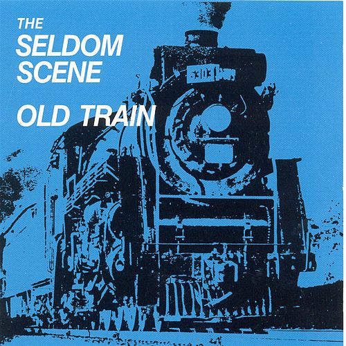 Old Train von The Seldom Scene