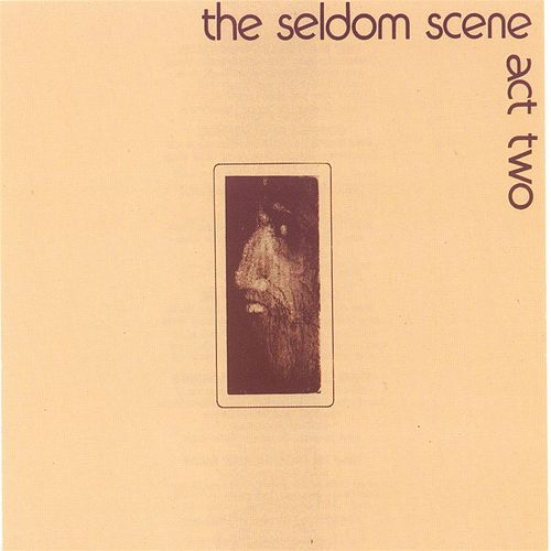 Act Two von The Seldom Scene