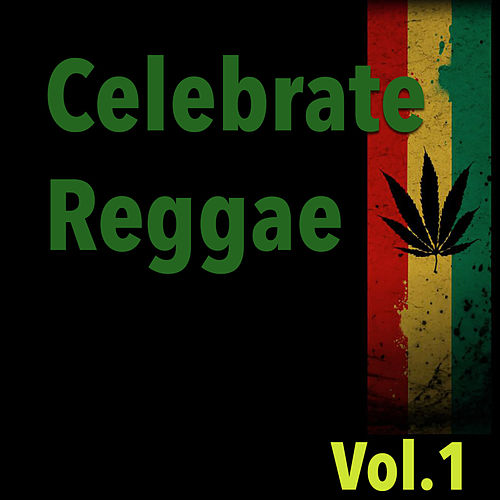 Celebrate Reggae, Vol.1 by Various Artists